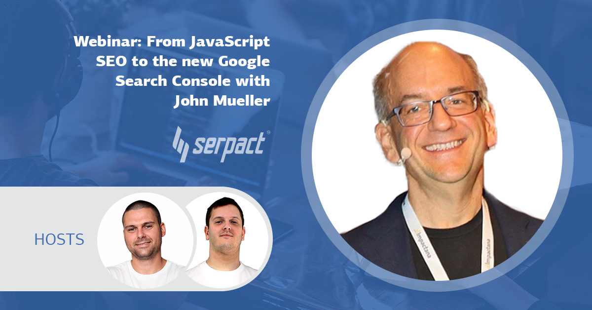 From Javascript SEO to the new GSC with John Mueller